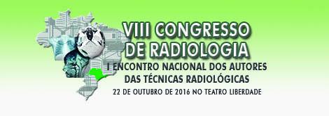VIII Congresso de Radiologia e I Encontro Nacional dos Autores das Técnicas Radiológicas